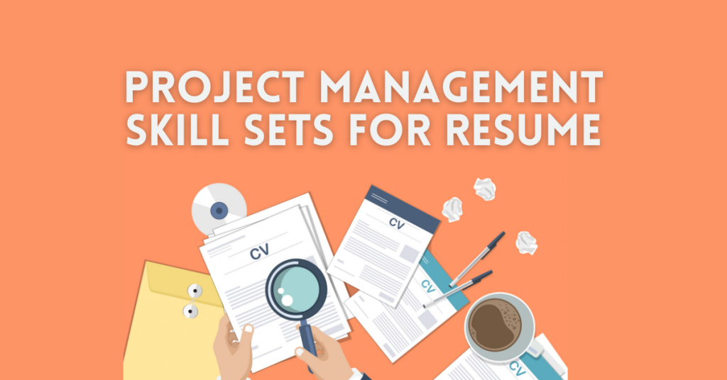 11 Key Project Management Skill Sets for Resume