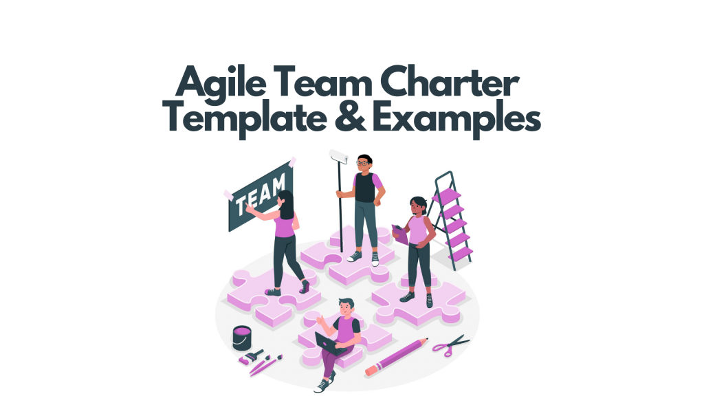 Agile Team Charter Template and Examples